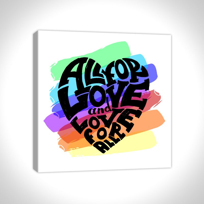 All For Love And Love For All Inspirational Canvas