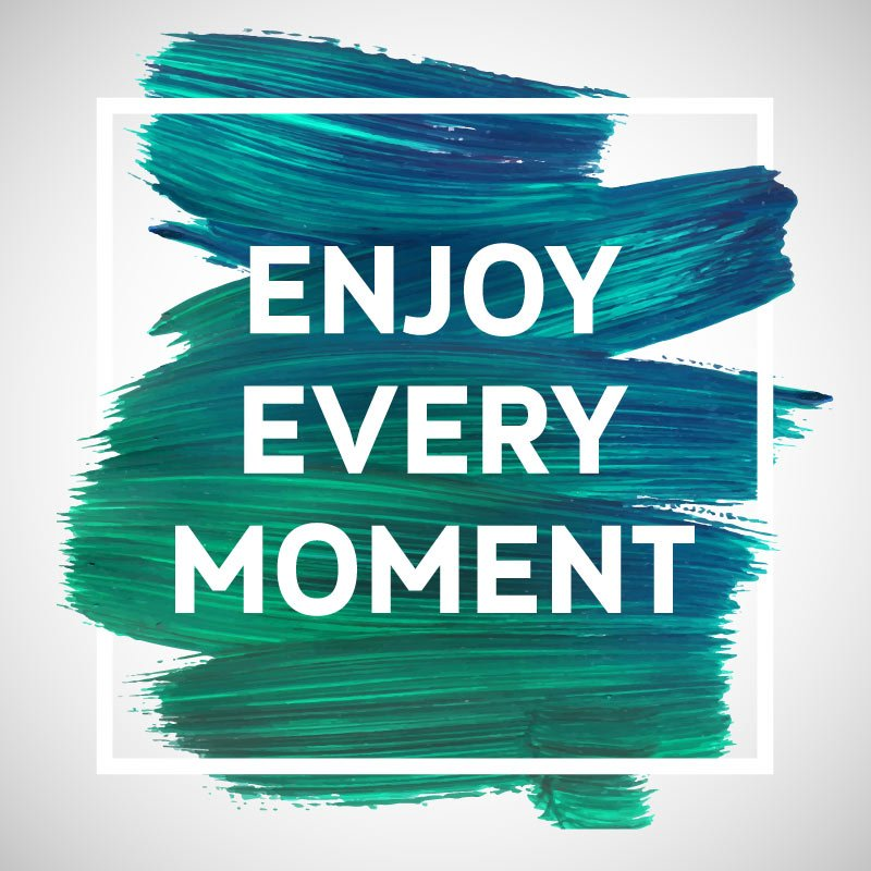 Enjoy Every Moment Inspirational Canvas Quotes Canvas